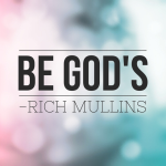 Be God's